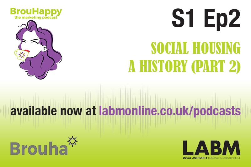 The BrouHappy housing podcast, S1 Ep2 | Social Housing – a history (part 2)