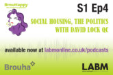 The BrouHappy housing podcast, S1 Ep4   Social Housing – the politics, with David Lock QC