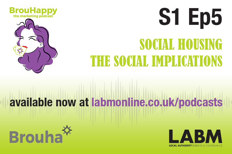 The BrouHappy housing podcast, S1 Ep5 | Social Housing – the social implications
