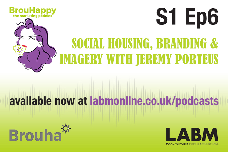 The BrouHappy housing podcast, S1 Ep6   Social Housing – branding and imagery with Jeremy Porteus