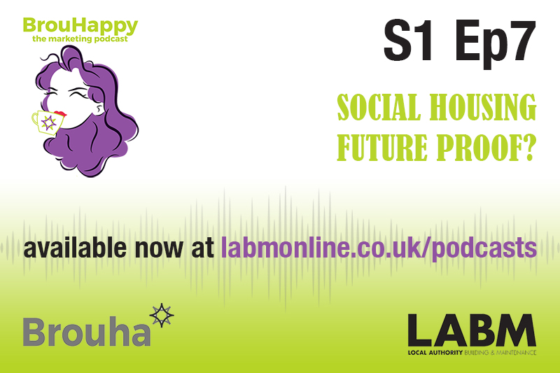 The BrouHappy housing podcast, S1 Ep7   Social Housing – future proof?